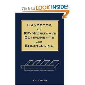 Microwave Components and Engineering (9780471390565): Kai Chang: Books