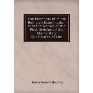of the elementary substances of life Henry Jamyn Brooks Books