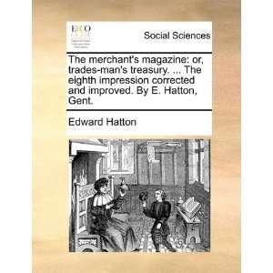 improved. By E. Hatton, Gent. (9781170791233): Edward Hatton: Books