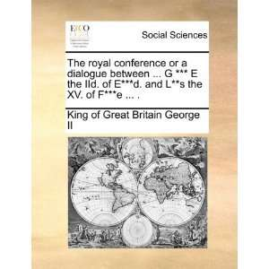 of F***e  . (9781170633342) King of Great Britain George II Books