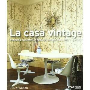 CASA VINTAGE, LA. TESOROS CON ESTILOS (Spanish Edition