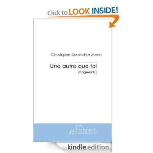 Une autre que toi (French Edition) Christophe Durand Le Menn