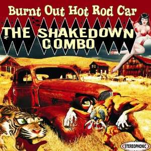 Burnt Out Hot Rod Car Shakedown Combo Music