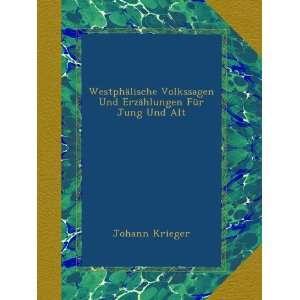 Erzählungen Für Jung Und Alt (German Edition): Johann Krieger: Books
