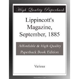 Lippincotts Magazine, September, 1885 Various . Books