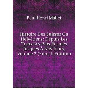 Ã? Nos Jours, Volume 2 (French Edition): Paul Henri Mallet: Books