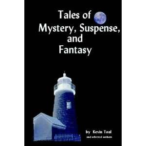 of Mystery, Suspense and Fantasy (9781411604650): Kevin Toal: Books