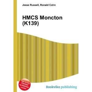 HMCS Moncton (K139) Ronald Cohn Jesse Russell  Books