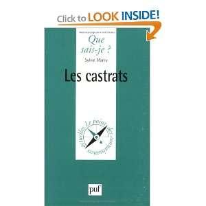 Les Castrats (9782130495031): Sylvie Mamy, Que sais je?: Books