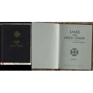 JAMIL THE CHILD CHRIST The Sacred Teachings of Light Codex