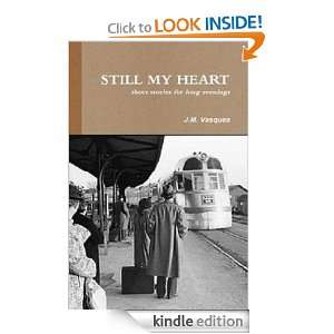 STILL MY HEART short stories for long evenings J. M. Vasques