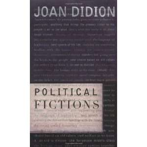 Political Fictions [Hardcover] Joan Didion Books