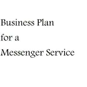 Messenger Service (Fill in the Blank Business Plan for a Messenger