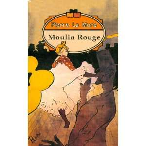 Moulin Rouge (9785834602286) Pierre La Mure Books