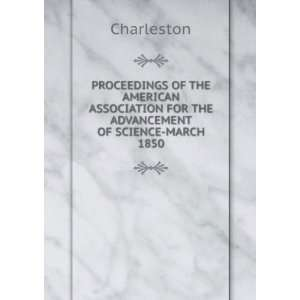 FOR THE ADVANCEMENT OF SCIENCE MARCH 1850 charleston Books