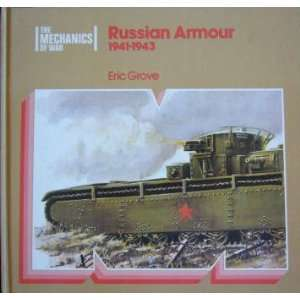 Russian Armour, 1941 1943   The Mechanics Of War Eric