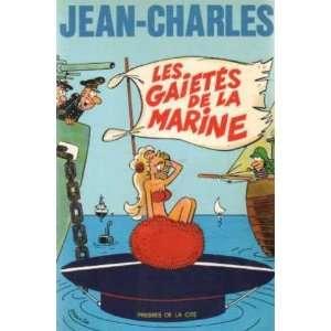 Les gaietés de la marine (9782258009585): Jean Charles: Books
