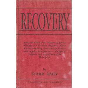 Recovery Being the Record of the Ministry of Divine