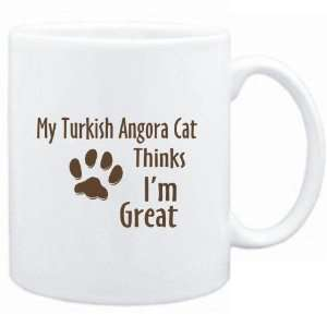 Mug White  MY Turkish Angora THINKS IM GREAT  Cats