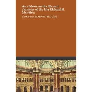 the late Richard H. Menefee:: Thomas Francis Marshall 1801 1864: Books
