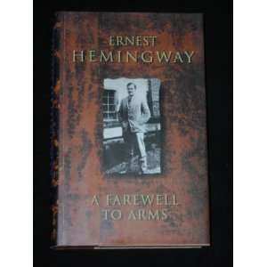 A Farewell to Arms (9781131051895) Ernest Hemingway