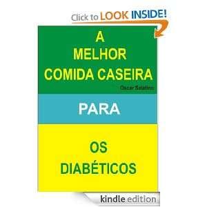 COMIDA CASEIRA PARA OS DIABETICOS (Portuguese Edition): OSCAR DANIEL