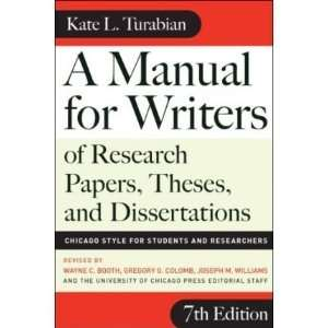 WRITERS OF RESEARCH PAPERS, THESES, AND DISSERTATIONS: CHICAGO STYLE