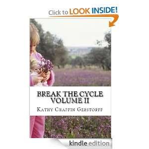 Break The Cycle Volume II Mac Greene, Gail OKeeffe, Sana Szewczyk