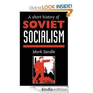 Short History Of Soviet Socialism Mark Sandle  Kindle
