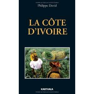 la côte dIvoire (9782811101961): Philippe David: Books