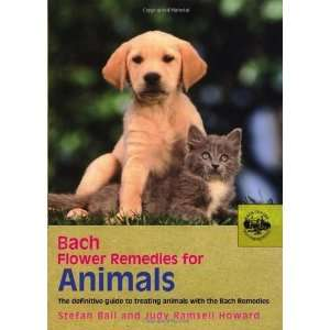 Bach Flower Remedies for Animals The Definitive Guide to