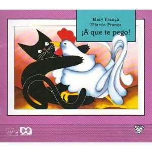 ¡A que te Pego! (9789682941528): Mary França, Eliardo