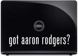 got aaron rodgers? FUNNY Vinyl Decal Car Sticker PARODY