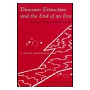 Dinosaur Extinction and the End of an Era (9780231076258