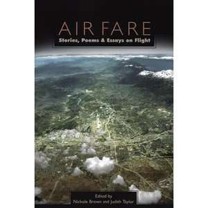 Fare Stories, Poems, and Essays on Flight, Brown, Nickole ARCHIVE