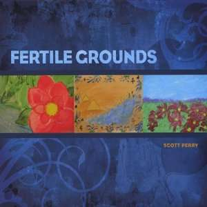 Fertile Grounds Scott Perry Music