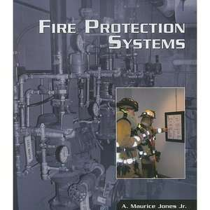 Fire Protection Systems, Jones, A. Maurice, Jr