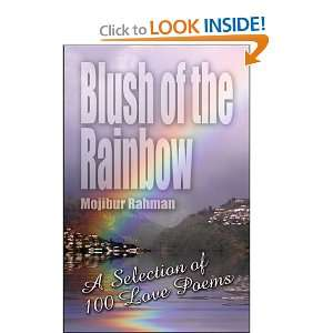 Selection of 100 Love Poems (9781413775525): Mojibur Rahman : Books