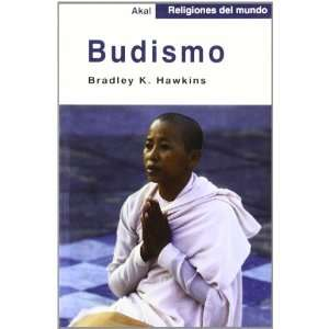 Budismo/Buddhism (Religiones Del Mundo) (Spanish Edition