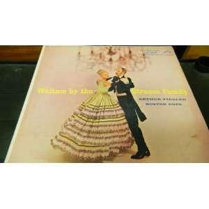 Waltzes by the Strauss Family Strauss, Arthur Fiedler