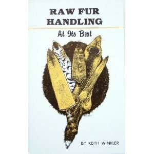 Raw Fur Handling at Its Best by Keith Winkler (book