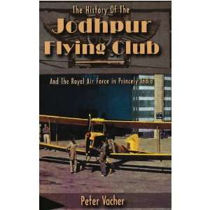 The History of the Jodhpur Flying Club: And the Royal Air