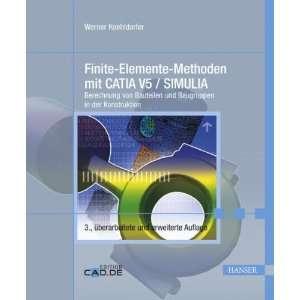 mit CATIA V5 / SIMULIA (9783446420953): Werner Koehldorfer: Books