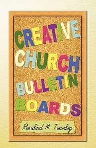 Creative Church Bulletin Boards NEW by Rosalind M. Town 9780788023590