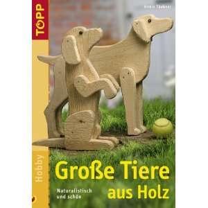 Grosse Tiere aus Holz. Naturalistisch und schön  Armin