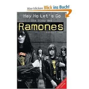 Ho Lets Go   die Story der Ramones  Everett True Bücher