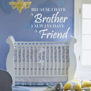 WALL ART QUOTE Brother i have a Friend Nursery Sticker