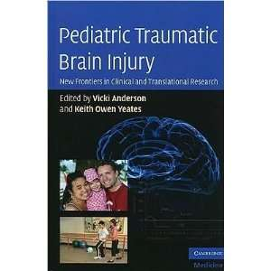 : Vicki Anderson,Keith Owen YeatessPediatric Traumatic Brain Injury
