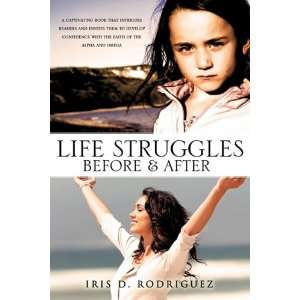 Struggles Before And After (9781609579579) Iris D. Rodriguez Books