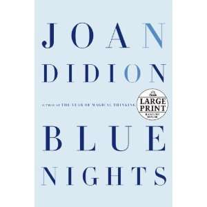 Blue Nights (Random House Large Print) [Paperback] Joan Didion Books